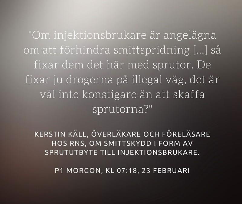 Kerstin Käll uttalar sig om sprututbyte i P1 morgon